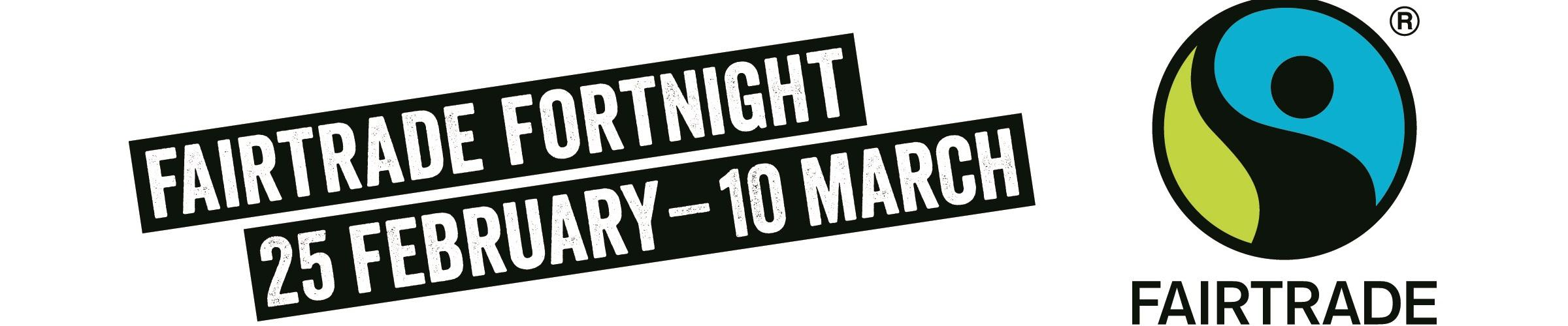 Are you ready for Fairtrade Fortnight?